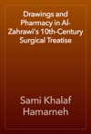 Drawings And Pharmacy In Al-Zahrawis 10th-Century Surgical Treatise