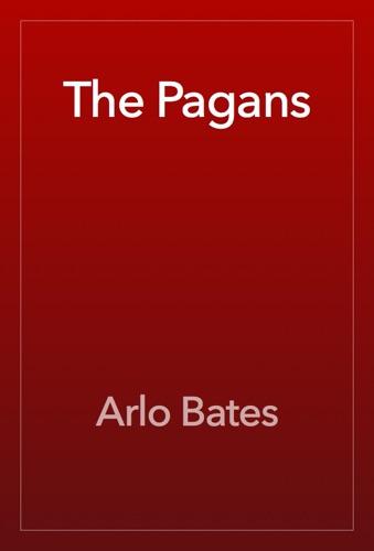 Arlo Bates - The Pagans