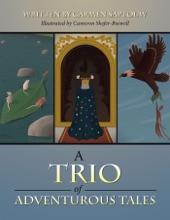 A Trio of Adventurous Tales