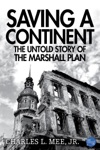 Saving A Continent The Untold Story Of The Marshall Plan