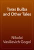 Nikolai Vasilievich Gogol - Taras Bulba and Other Tales artwork
