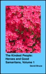 The Kindest People Heroes And Good Samaritans Volume 1