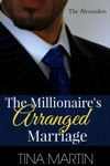 The Millionaires Arranged Marriage The Alexanders Book 1