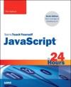 JavaScript In 24 Hours Sams Teach Yourself 6e
