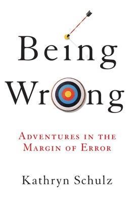 Being Wrong - Kathryn Schulz book