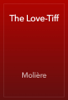 Molière - The Love-Tiff artwork