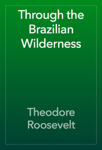 Through the Brazilian Wilderness Book Review