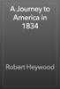 Robert Heywood - A Journey to America in 1834 artwork