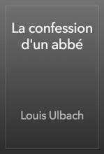 La Confession D'un Abbé