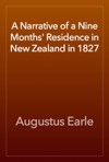 A Narrative Of A Nine Months Residence In New Zealand In 1827