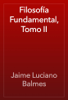 Jaime Luciano Balmes - FilosofГa Fundamental, Tomo II ilustraciГіn