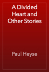 A Divided Heart and Other Stories