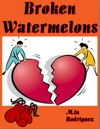 Broken Watermelons