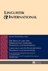 Die Sprache Und Ihre Wissenschaft Zwischen Tradition Und Innovation Language And Its Study Between Tradition And Innovation
