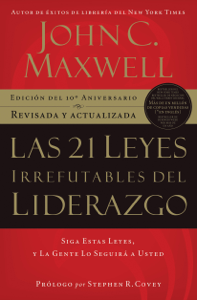 Las 21 Leyes Irrefutables del liderazgo Book Cover