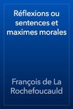 Reflexions ou sentences et maximes morales