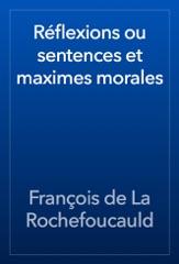 Réflexions ou sentences et maximes morales