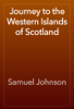 Samuel Johnson - Journey to the Western Islands of Scotland artwork