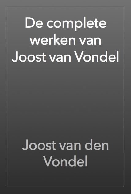 De Complete Werken Van Joost Van Vondel By Joost Van Den