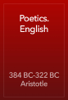 384 BC-322 BC Aristotle - Poetics. English artwork