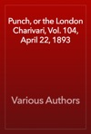 Punch Or The London Charivari Vol 104 April 22 1893
