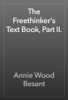 Annie Wood Besant - The Freethinker's Text Book, Part II. artwork