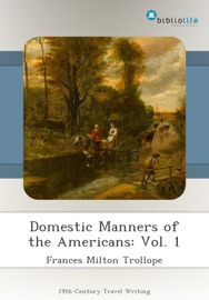 DOMESTIC MANNERS OF THE AMERICANS: VOL. 1
