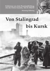 Von Stalingrad bis Kursk von Henning Stühring Buch-Cover