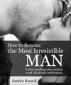 How To Become The Most Irresistible Man