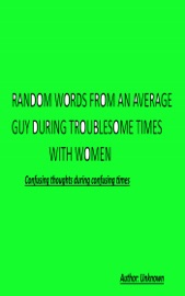 Random Words From An Average Guy During Troublesome Times With Women