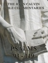 John Calvins Commentaries On The Psalms 93 - 119