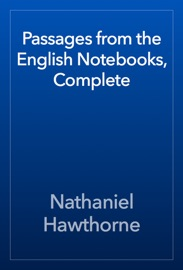 Passages From The English Notebooks Complete