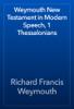 Richard Francis Weymouth - Weymouth New Testament in Modern Speech, 1 Thessalonians artwork