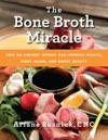 The Bone Broth Miracle