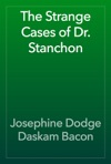 The Strange Cases Of Dr Stanchon