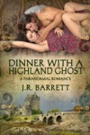 Dinner With A Highland Ghost A Paranormal Romance
