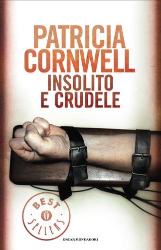 Patricia Cornwell - Insolito e crudele