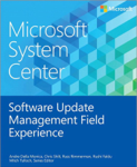 Microsoft System Center Software Update Management Field Experience