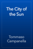 Tommaso Campanella - The City of the Sun artwork