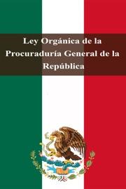 Ley Org Nica De La Procuradur A General De La Rep Blica