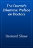 Bernard Shaw - The Doctor's Dilemma: Preface on Doctors  artwork