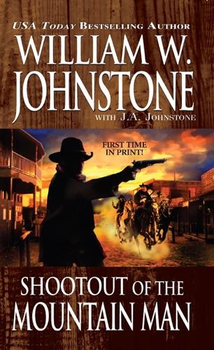 William W. Johnstone & J.A. Johnstone - Shootout of the Mountain Man