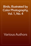 Birds Illustrated By Color Photography Vol 1 No 4