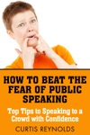How To Beat The Fear Of Public Speaking