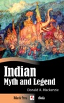 Indian Myth And Legend Illustrated