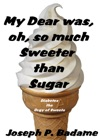 My Dear Was Oh So Much Sweeter Than Sugar Diabetes The Orgy Of Sweets