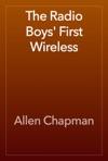 The Radio Boys First Wireless