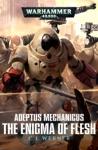 Adeptus Mechanicus Enigma Of Flesh