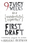 9 Juicy Weeks To A Wonderfully Imperfect First Draft