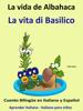 Colin Hann - Aprender Italiano: Italiano para niños. La Vida de Albahaca - La vita di Basilico. Cuento Bilingüe en Italiano y Español. ilustración